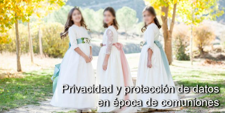 Privacidad y protección de datos en época de comuniones